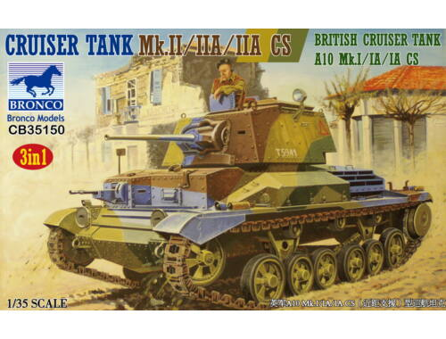 Bronco Crusier Tank Mk.II/IIA/IIA CS British Crusier Tank A10 Mk.I/IA/IA (3in1)1:35 (CB35150)
